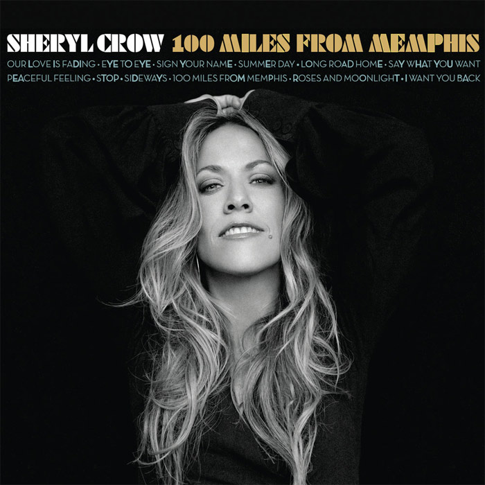 Sheryl Crow - 100 Miles From Memphis [2010]