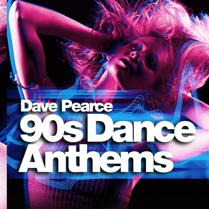 Dave Pearce 90s Dance Anthems [2015]