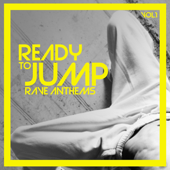 Ready To Jump Rave Anthems (Vol. 1) [2017]