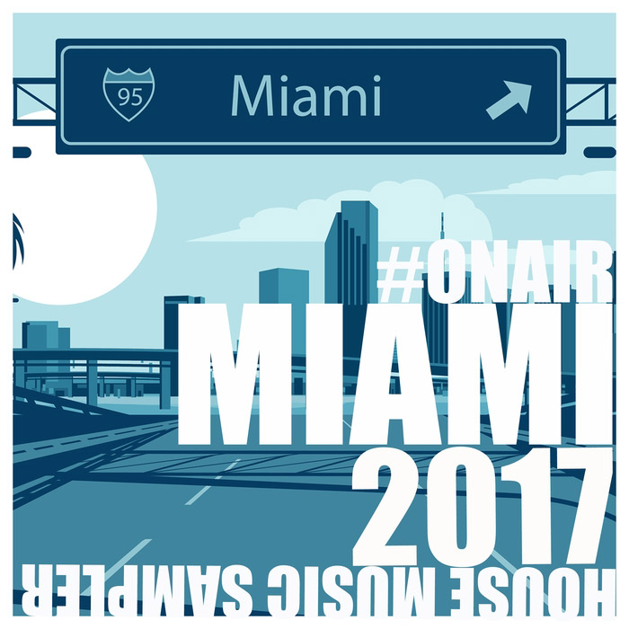 On Air Miami 2017 (House Music Sampler) [2017]