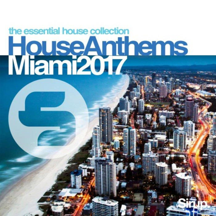 Sirup House Anthems Miami 2017 [2017]