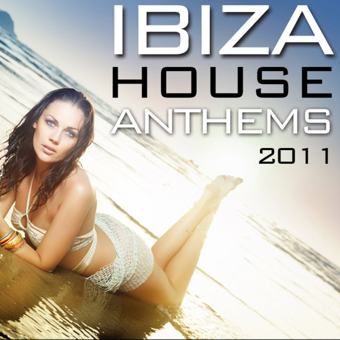 Ibiza House Anthems 2011 [2011]