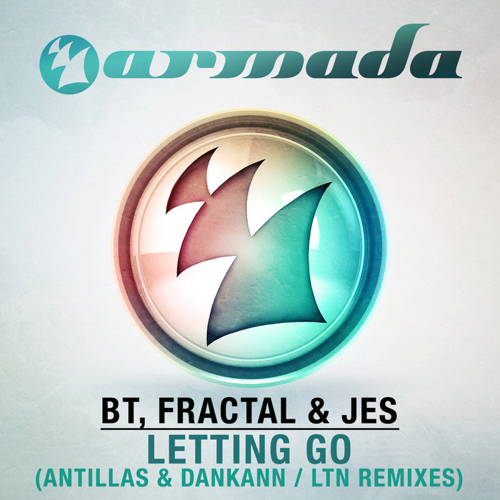 Bt, Fractal & Jes - Letting Go (Antillas Dankann & LTN Remixes) [2014]