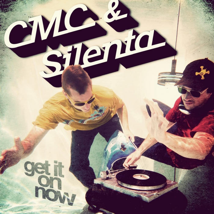CMC & Silenta - Get It On Now [2012]