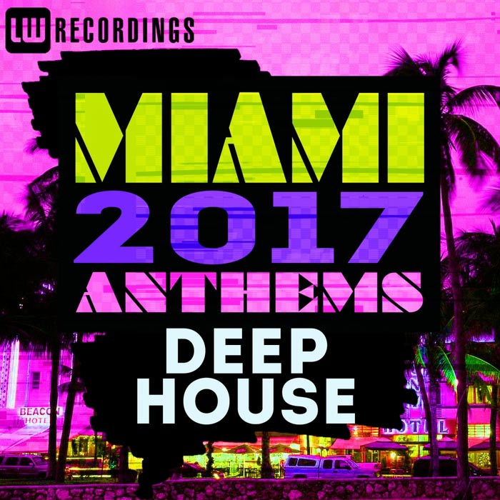 Miami 2017 Anthems: Deep House
