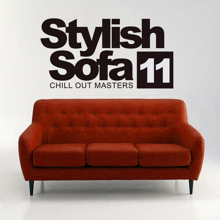 Stylish Sofa Vol. 11 (Chill Out Masters) [2017]