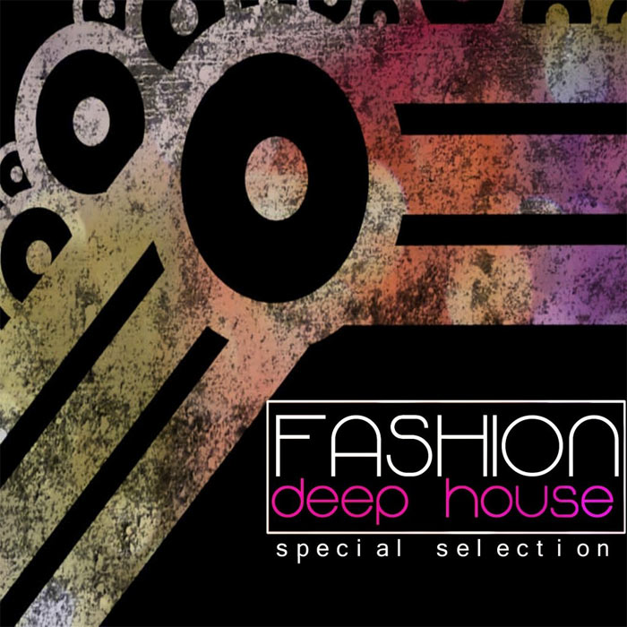 Fashion Deep House (Special Selection) [2012]
