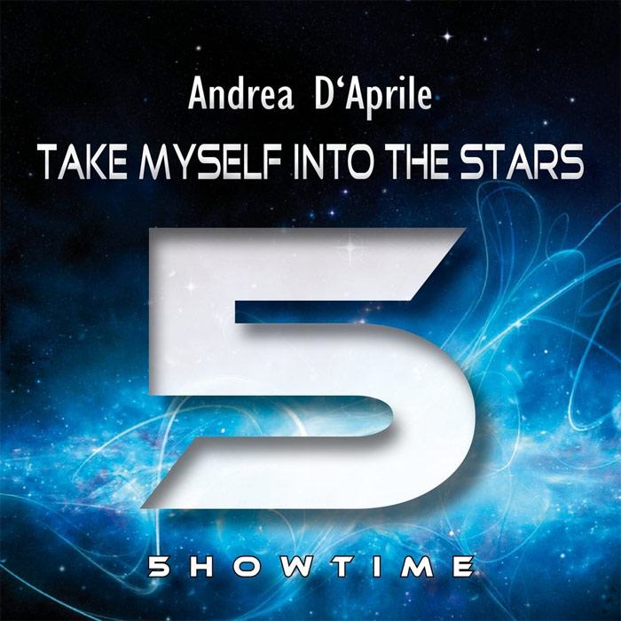 Andrea D'aprile - Take Myself Into The Stars [2014]
