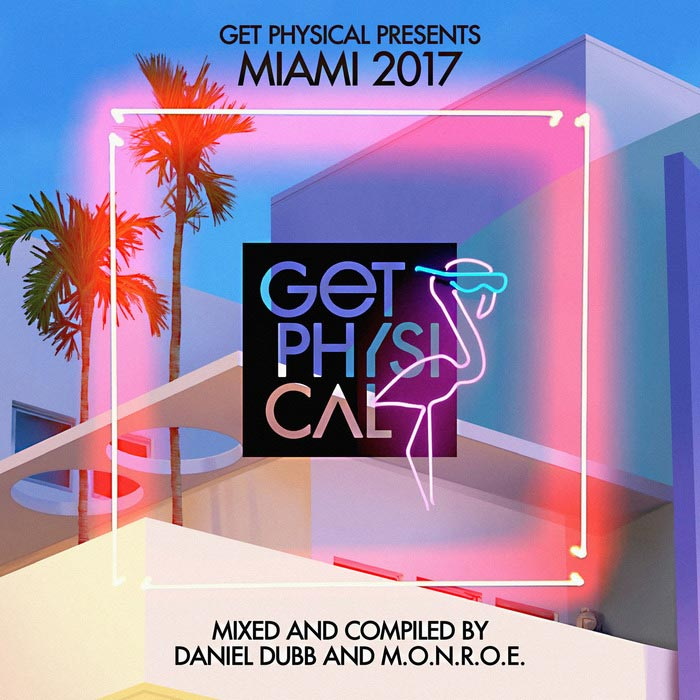 Get Physical Presents Miami 2017 (unmixed tracks) [2017]