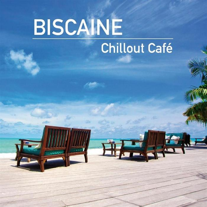 Biscaine - Chillout Cafe [2011]