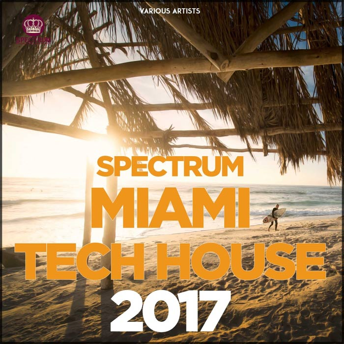 Spectrum Miami Tech House 2017 [2017]