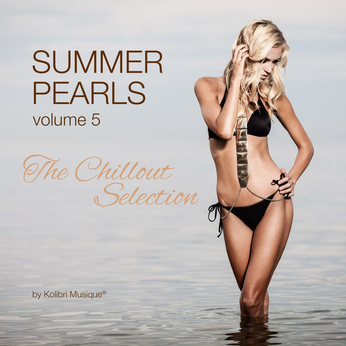 Summerpearls Vol. 5 (The Chillout Selection Presented By Kolibri Musique) [2017]