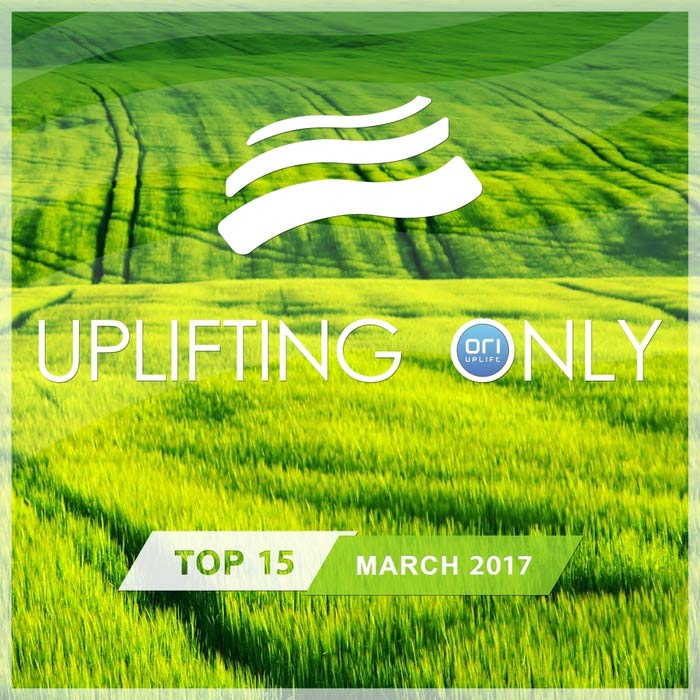 Uplifting Only Top 15 (March 2017) [2017]