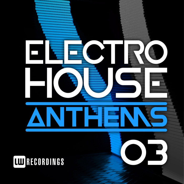 Electro House Anthems (Vol. 03) [2017]