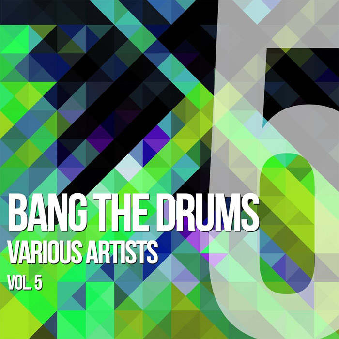 Bang The Drums (Vol. 5) [2015]