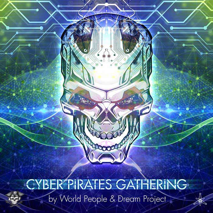 Cyber Pirates Gathering (by World People & Dream Project) [2017]