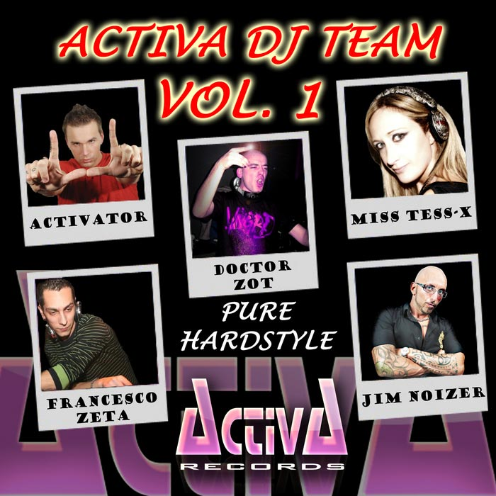 Activa DJ Team Vol. 1 (Pure Hardstyle) [2011]