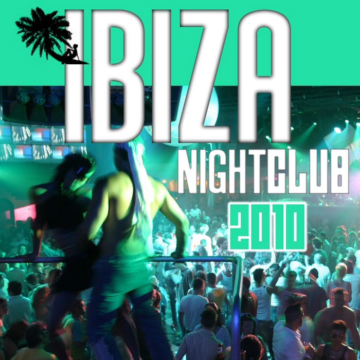 Ibiza Night Club 2010 [2010]