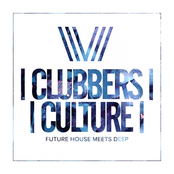 Clubbers Culture: Future House Meets Deep