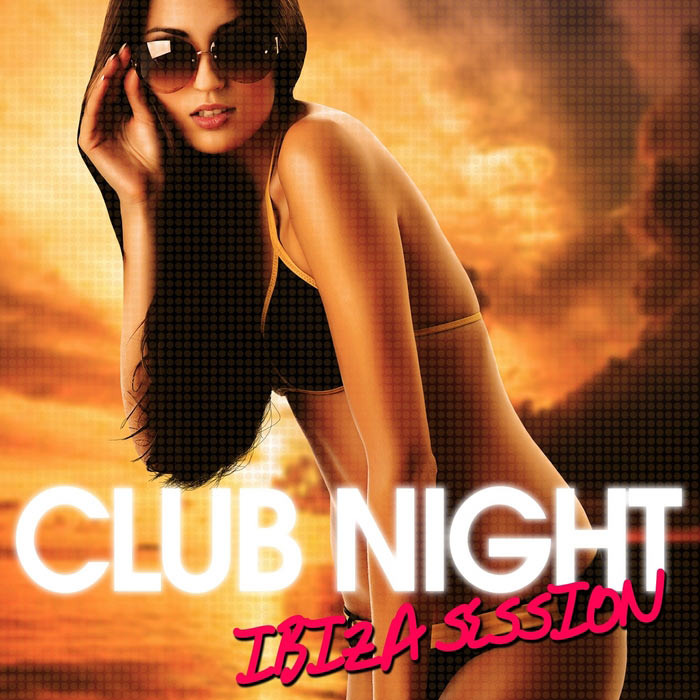Club Night: Ibiza Session [2012]