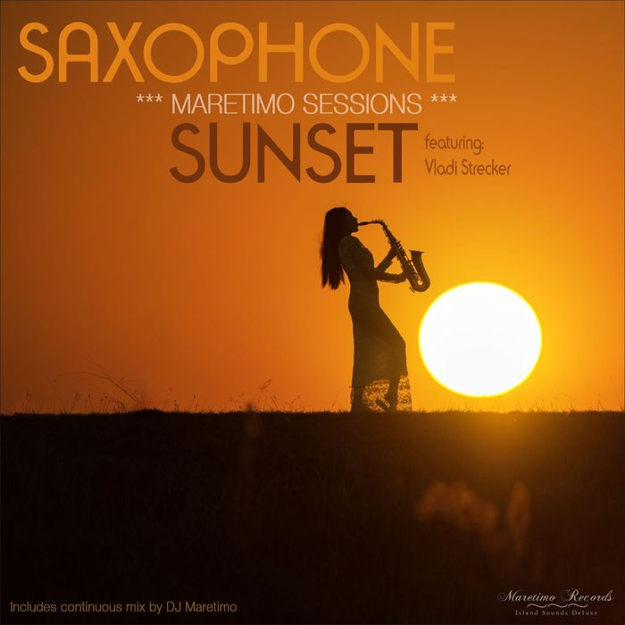 Maretimo Sessions: Saxophone Sunset (Smooth Jazz Lounge Music) [2017]