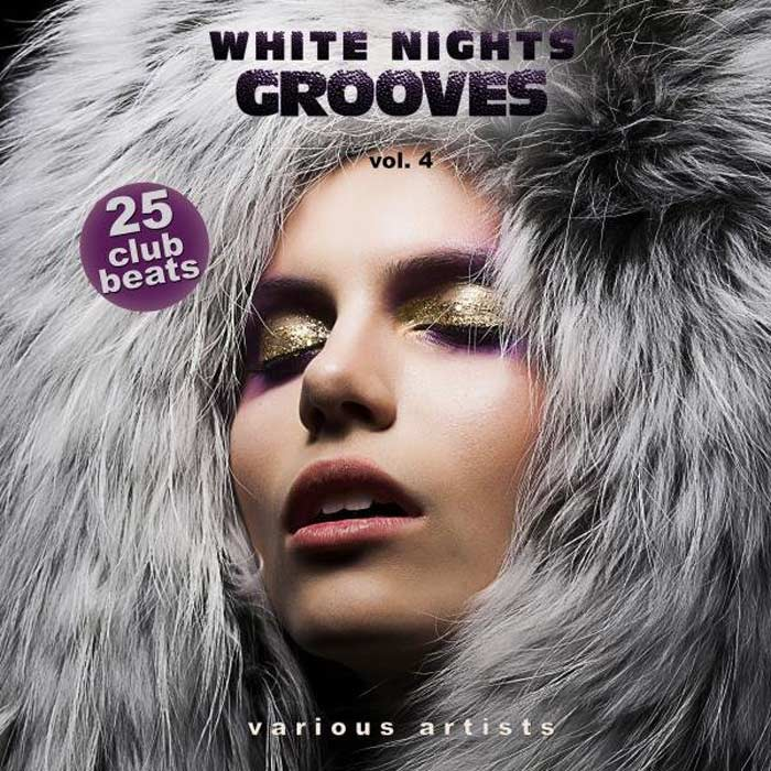 White Nights Grooves Vol. 4 (25 Club Beats) [2016]