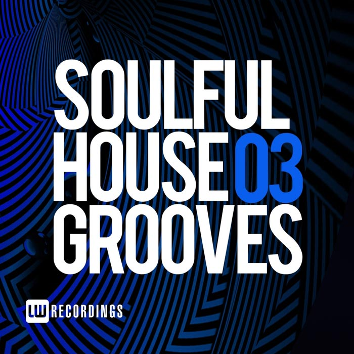Soulful House Grooves (Vol. 03) [2017]