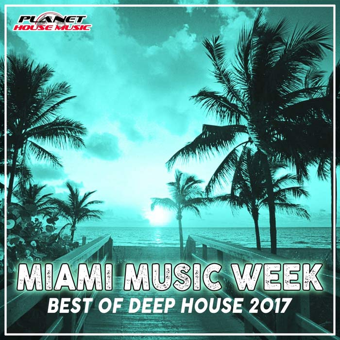 Miami Music Week: Best Of Deep House 2017 [2017]