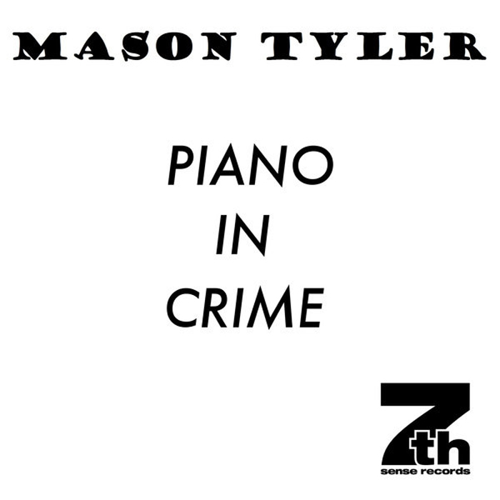 Mason Tyler - Piano In Crime [2014]