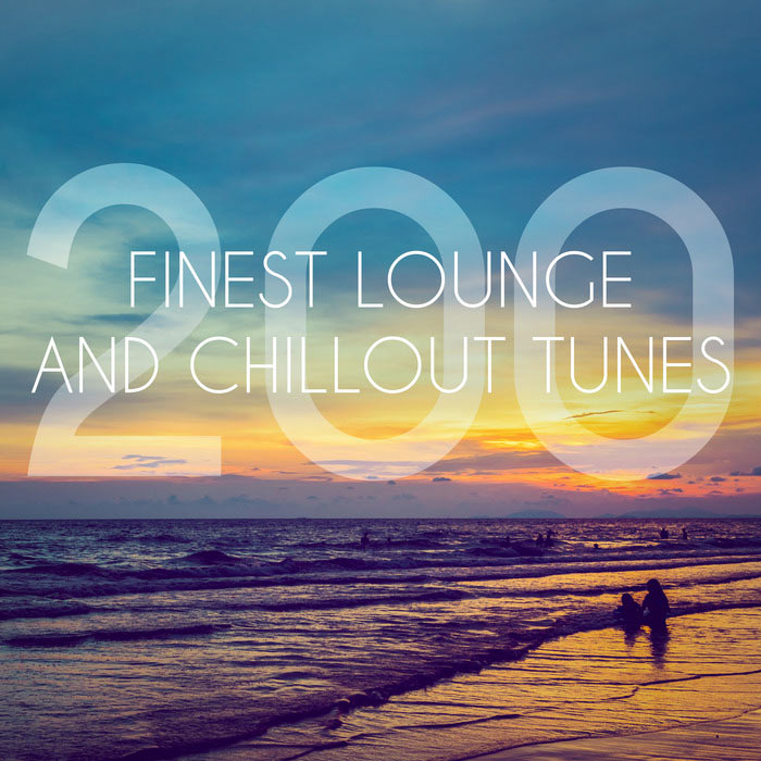 200 Finest Lounge And Chillout Tunes [2017]