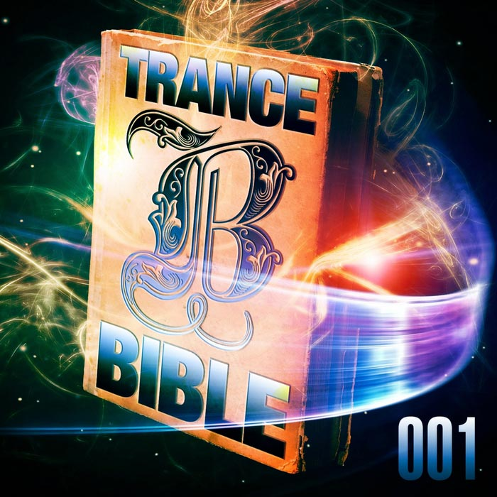 Trance Bible 001 (God Is A DJ The Holy Club Dance & Trance Session)
