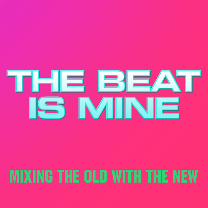 The Beat Is Mine [2016]