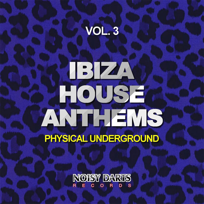 Ibiza House Anthems Vol. 3 (Physical Underground) [2015]