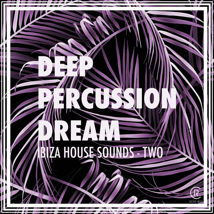 Deep Percussion Dream (Ibiza House Sounds Vol. 2) [2017]