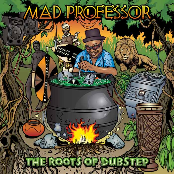 Mad Professor - The Roots Of Dubstep [2011]