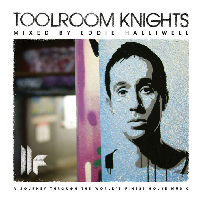 Toolroom Knights (mixed by Eddie Halliwell) (unmixed tracks) [2012]