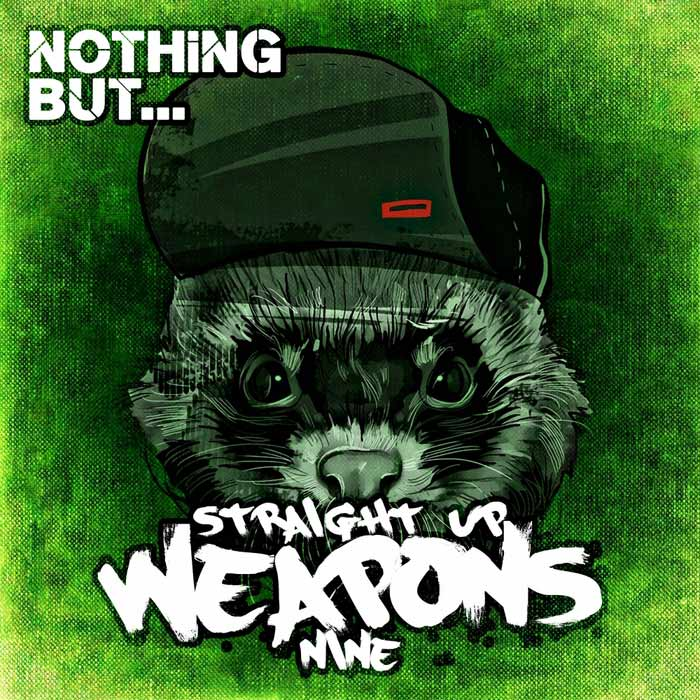 Nothing But... Straight Up Weapons (Vol. 9)
