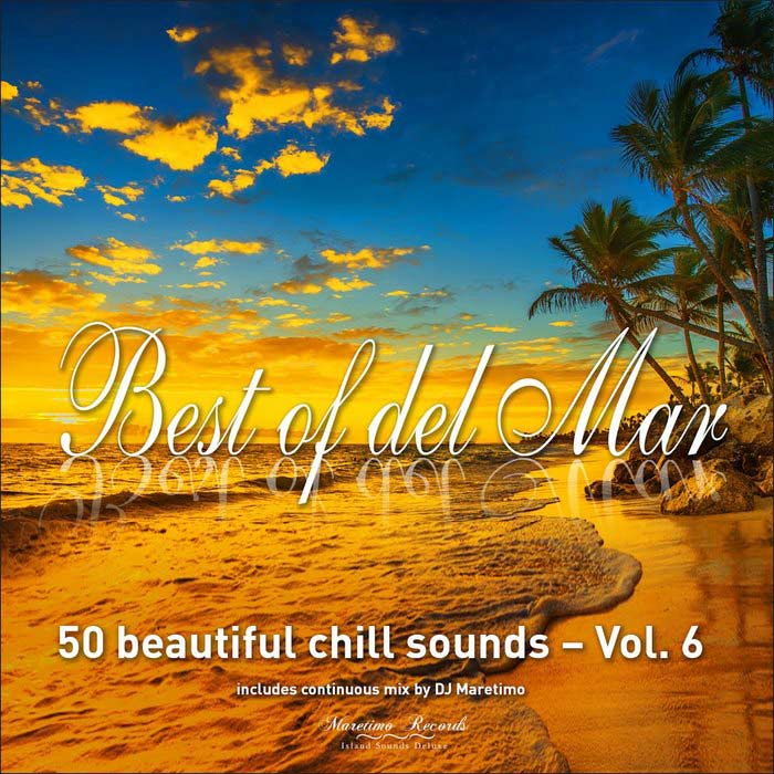 Best Of Del Mar Vol. 6 (50 Beautiful Chill Sounds)
