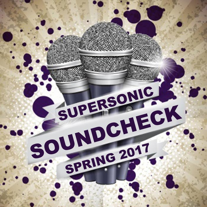 Supersonic Soundcheck (Spring 2017)