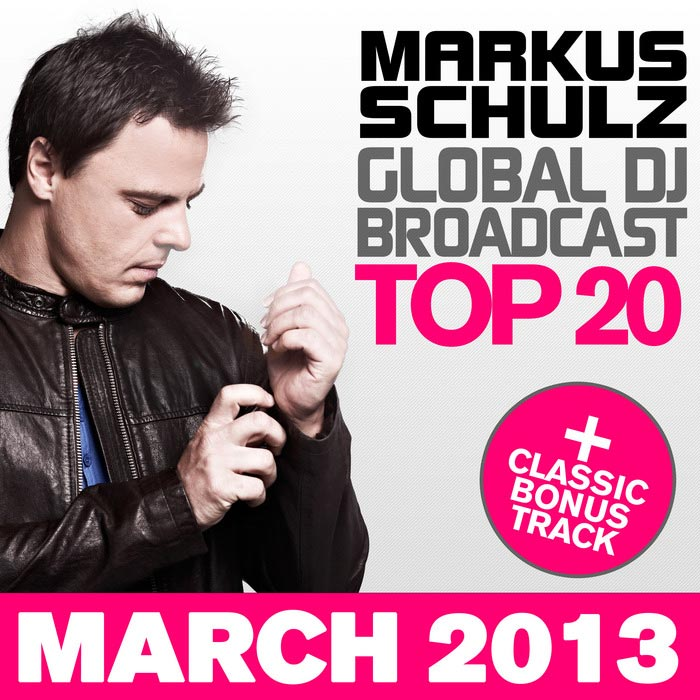 Global DJ Broadcast (Top 20 March 2013) [2013]