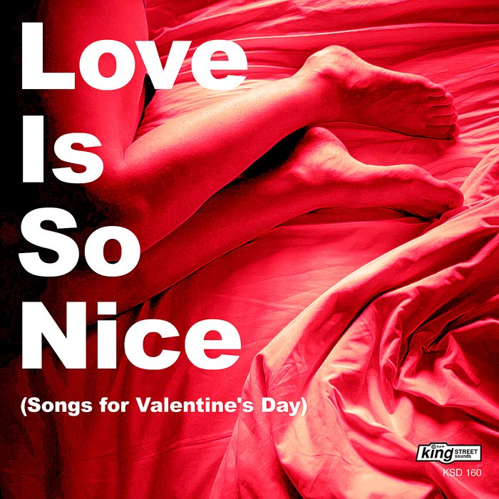 Love Is So Nice (Songs For Valentine's Day) [2011]