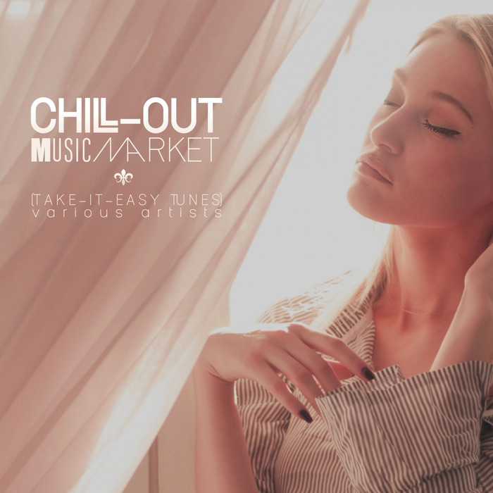 Chill-Out Music Market (Take-It-Easy Tunes) [2017]