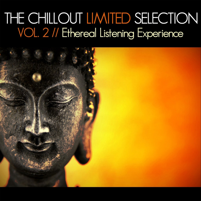 The Chillout Limited Selection Vol. 2 (Ethereal Listening Experience) [2013]