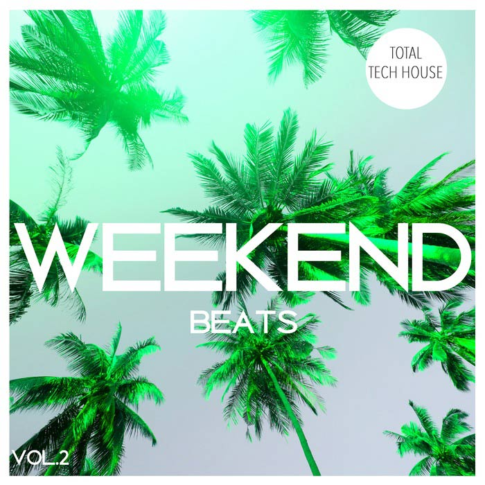 Weekend Beats Vol. 2 (Total Tech House) [2017]