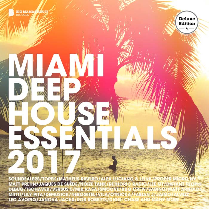 Miami Deep House Essentials 2017 (Deluxe Version) (unmixed tracks) [2017]