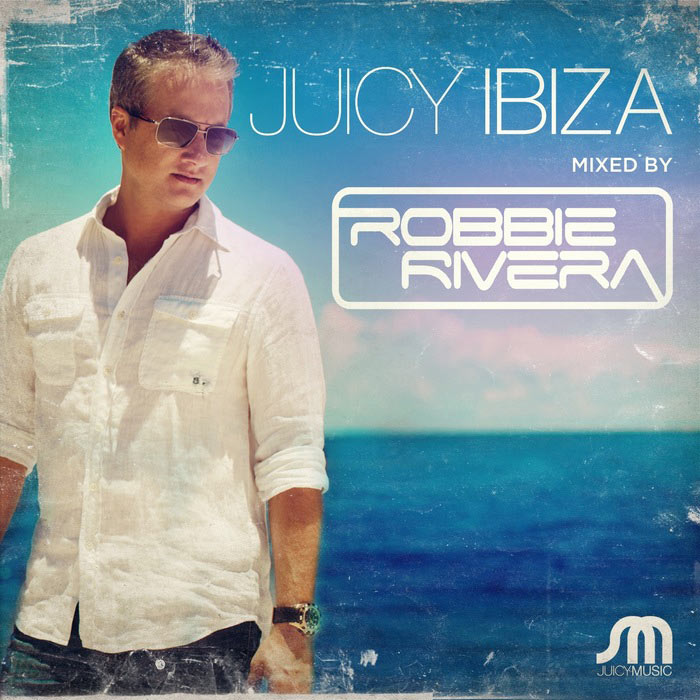 Juicy Ibiza 2013 (Mixed By Robbie Rivera) (unmixed tracks) [2013]