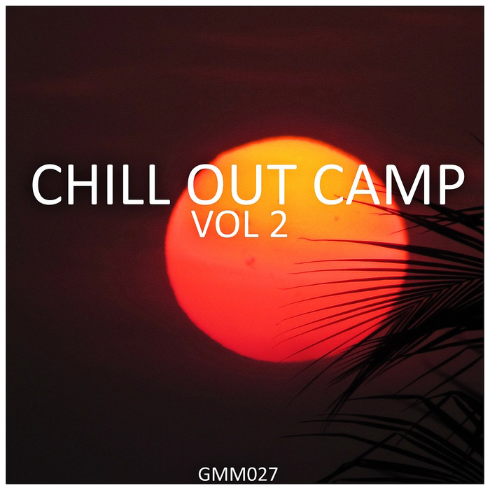 Chill Out Camp (Vol. 2) [2017]