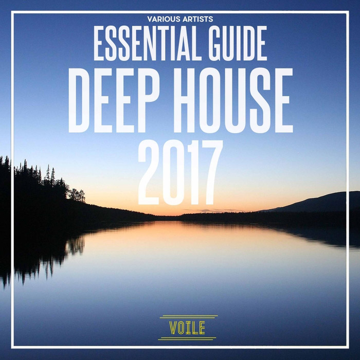 Essential Guide Deep House 2017 [2017]