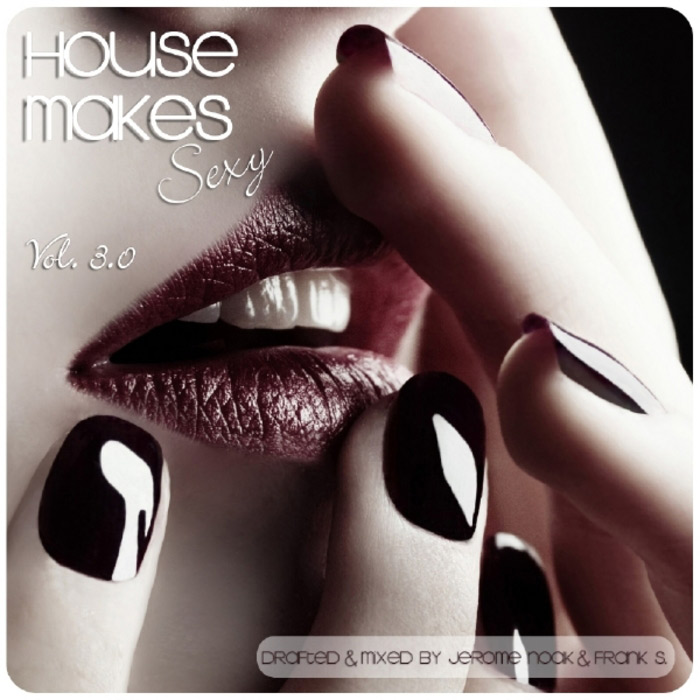 House Makes Sexy Vol. 3 (unmixed tracks) [2010]