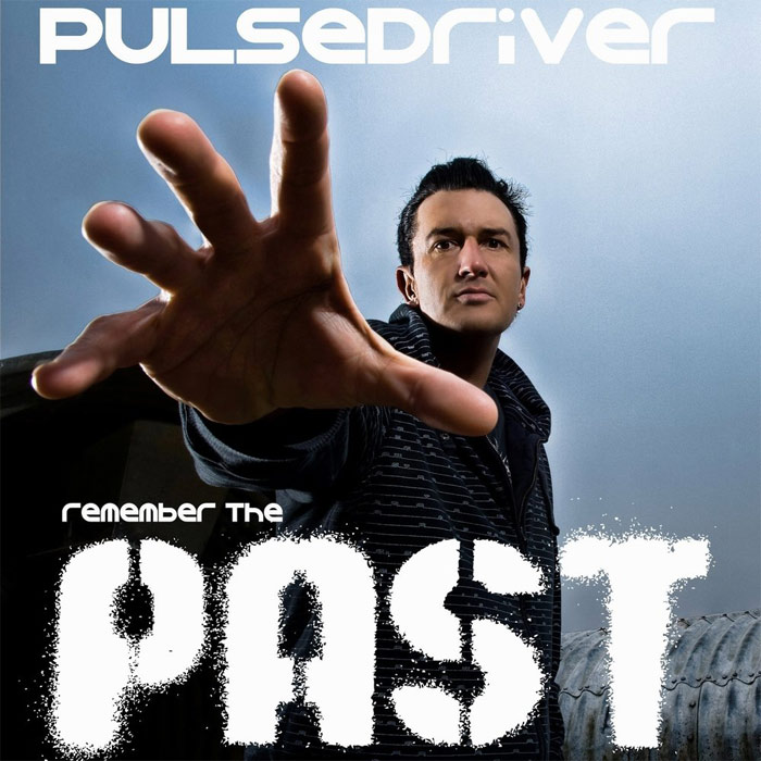 Pulsedriver - Remember The Past [2010]